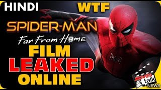 Spider-Man Far From Home : Film LEAKED Online [Explained In Hindi]