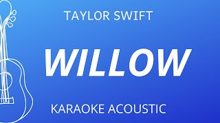 Willow - taylor swift (karaoke acoustic guitar)