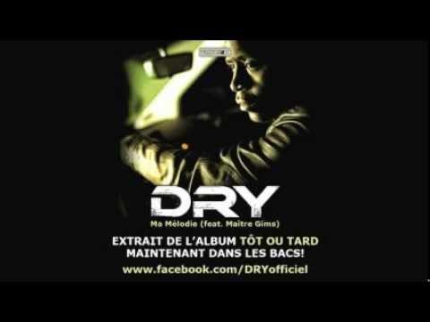 Dry - Ma Mélodie feat. Maître Gims SON OFFICIEL  MP3 -