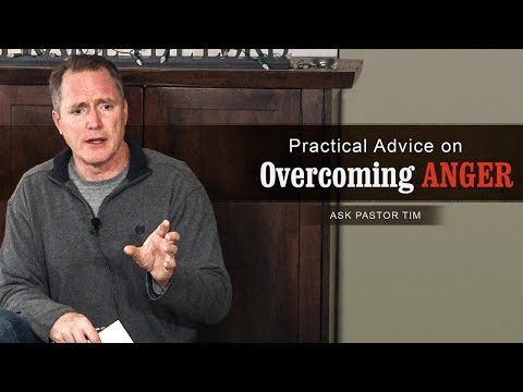 Practical Advice on Overcoming Anger - Ask Pastor Tim