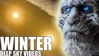 Why is Winter Coming (Game of Thrones) - Deep Sky Videos