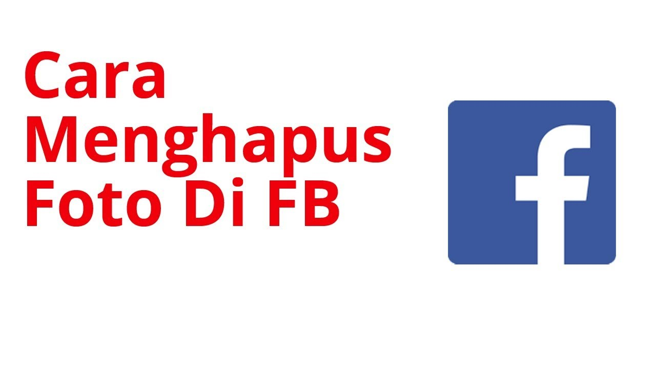 Cara Menghapus Foto Di Fb Facebook Menggunakan Hp Youtube