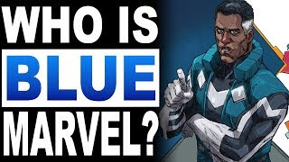 Who Is Marvel's BLUE MARVEL? (Superman + Mr. Fantastic + Black Excellence!)