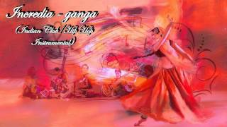 Download Incredia - ganga (Indian Club/Hip Hop Instrumental) MP3 song and Music Video