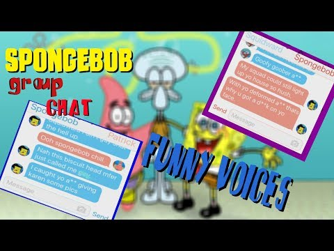 Spongebob Group Chat Read With Funny Voices