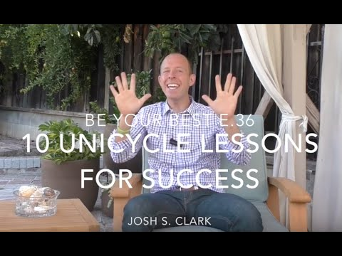 Be Your Best E.36: 10 Unicycle Lessons For Success