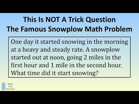 This Is NOT A Trick Question. The Famous Snowplow Math Problem