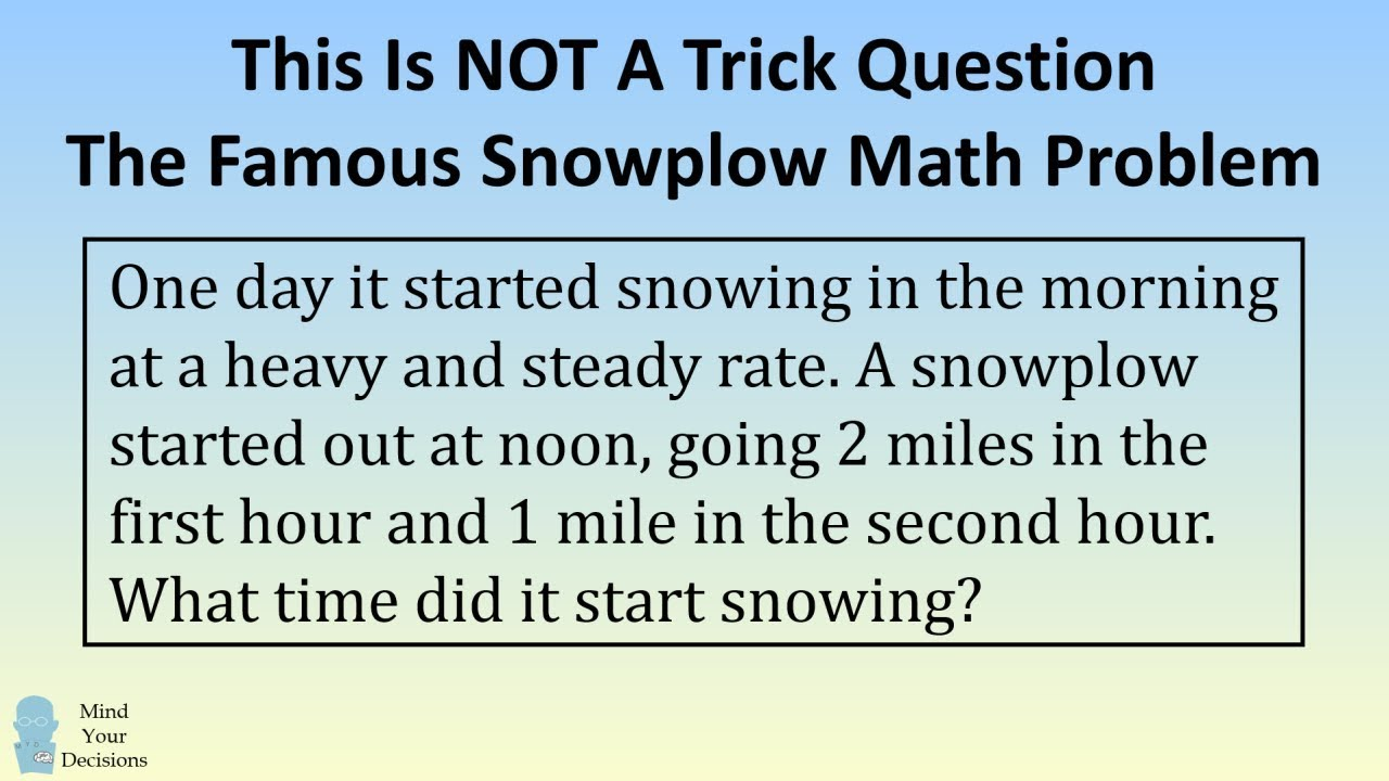 This Is NOT A Trick Question. The Famous Snowplow Math Problem - YouTube