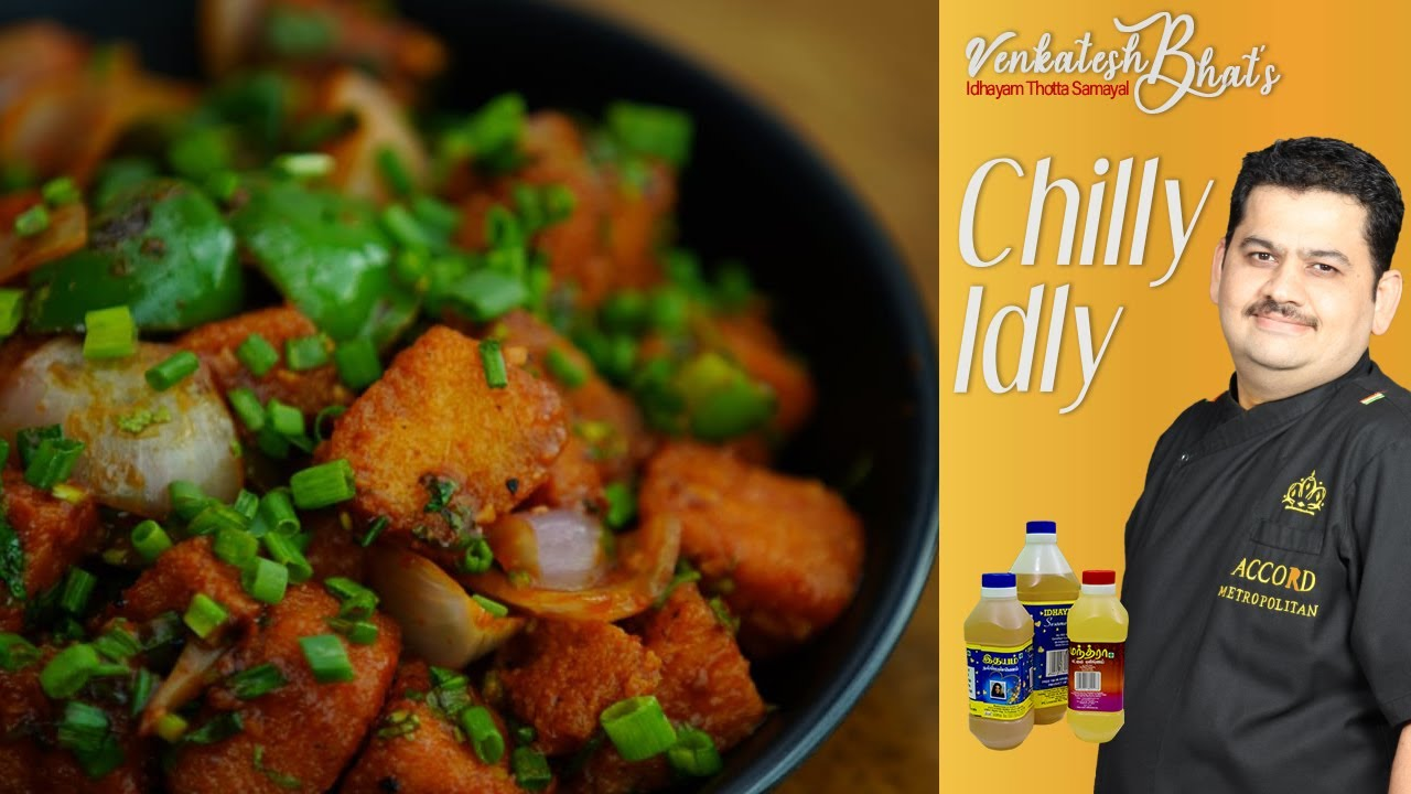 Venkatesh Bhat makes Chilly Idly | recipe in Tamil | CHILLY IDLY | Idli fry