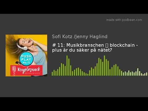 # 11: Musikbranschen ❎ blockchain - plus är du säker på nätet?