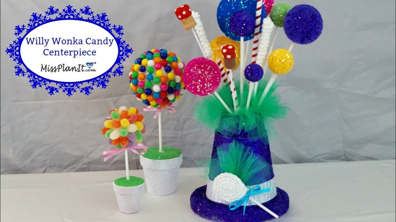 Diy Candy Centerpiece Idea Willy Wonka Inspired Party Centerpiece