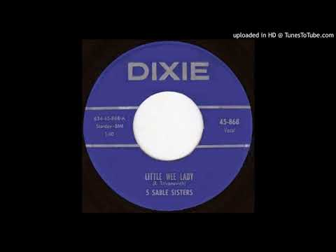 5 SABLE SISTERS: Little Wee Lady (Dixie Records) -- Ohio ... Starday custom pressing