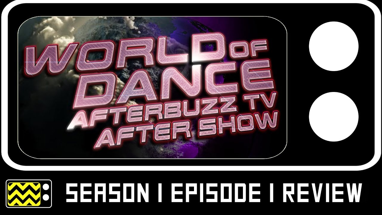 World Of Dance Season 1 Episode #1 Review & After Show | AfterBuzz TV