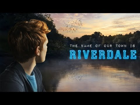 The Name Of Our Town Is Riverdale