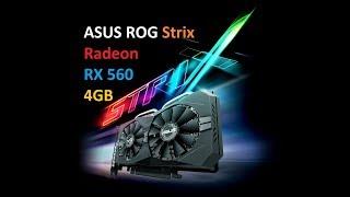 Видеокарта ASUS ROG Strix Radeon RX 560 4GB. Анбоксинг.