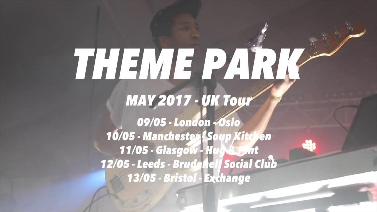 Theme Park - May Tour 2017!