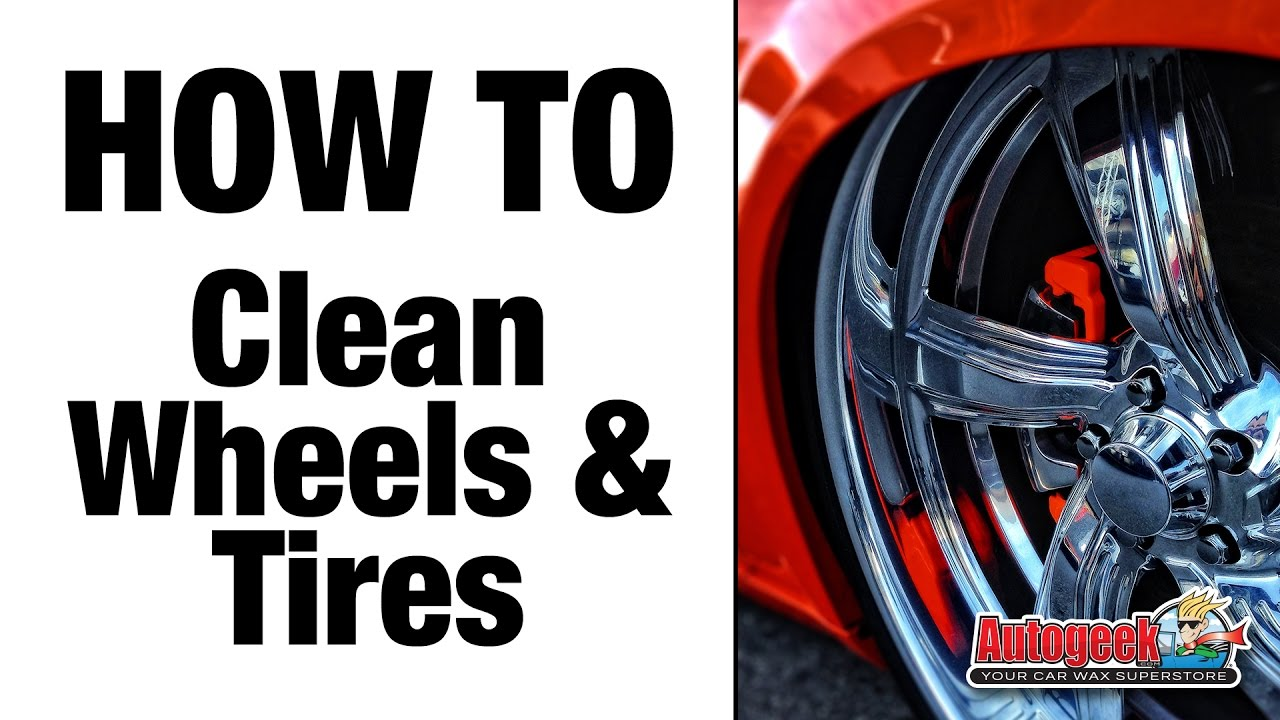 Wheels & Tires Detailing Guide, learn how to safely clean