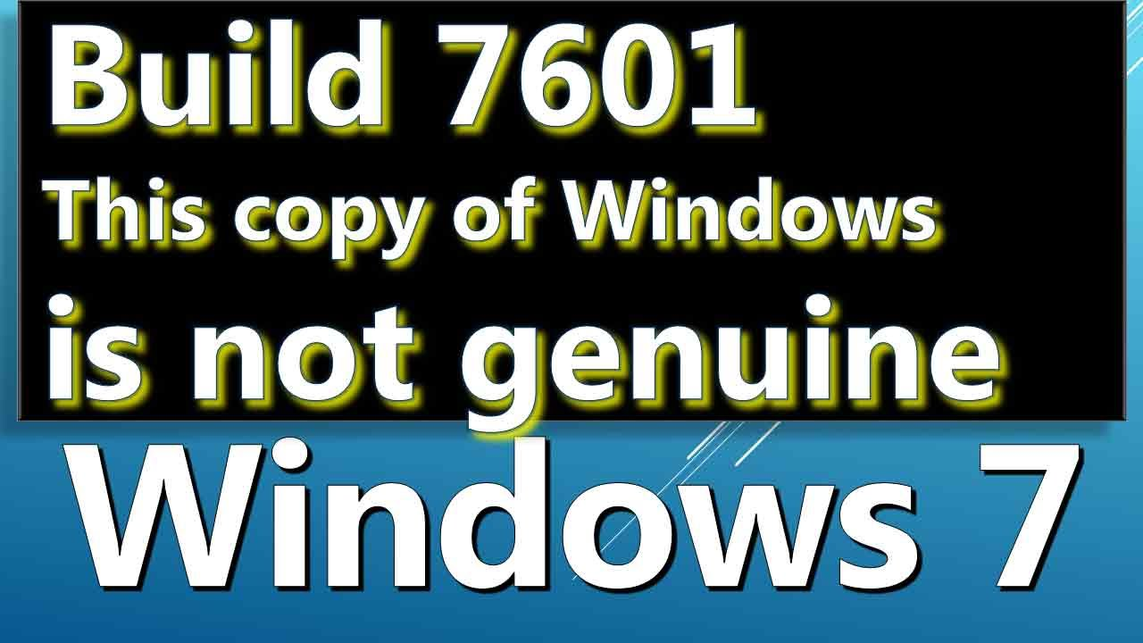windows 7 build 7601 is not genuine