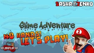 Slime Adventure Gameplay (Chin & Mouse Only)