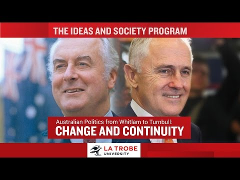 CHANGE AND CONTINUITY-  Australian Politics from Whitlam to Turnbull