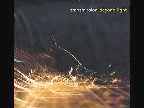 Transmission - Beyond Light