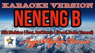 NENENG B | Karaoke | Nik Makino | feat. Raf Davis | (Prod. Roko Tensei)