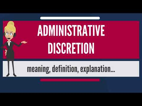 What is ADMINISTRATIVE DISCRETION? What does ADMINISTRATIVE DISCRETION mean?