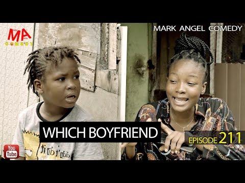 WHICH BOYFRIEND (Mark Angel Comedy) (Episode 211)