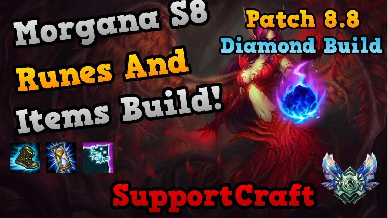 Morgana Build Season 8 Runes Patch 88 Arcane Comet Supportcraft
