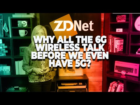 Why all the 6G wireless talk before we even have 5G?