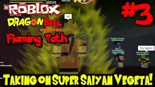 Taking on Super Saiyan Vegeta! | Roblox: Dragon Ball Flaming Path - Episode 3