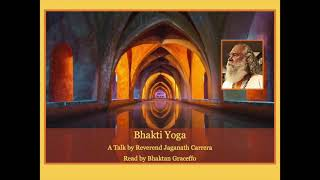 Bhakti Yoga: The Yoga of Devotion