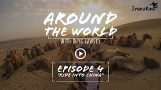 "[Ep 4] Around the World with Rhys Lawrey | ""The Ride Into China"" 