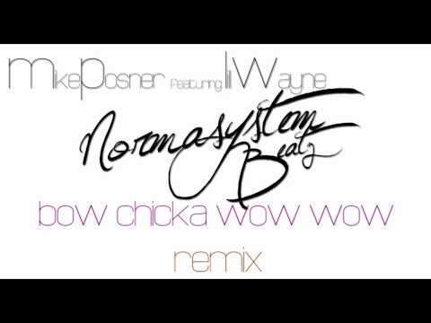 Mike Posner - Bow Chicka Wow Wow ft. Lil Wayne (Remix)
