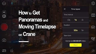 How to Get Panoramas and Moving Timelapse on Crane