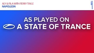 Aly & Fila with Ferry Tayle - Napoleon [A State Of Trance 727]