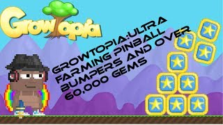 Growtopia:Ultra Farming Pinball Bumpers And Over 60,000 Gems