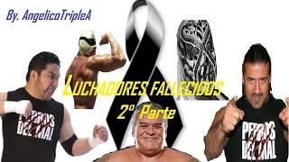 Luchadores Fallecidos 2° Parte