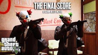 GTA 5: The Final Score (Bank Heist Film)