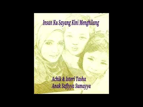 Insan Ku Sayang Kini Menghilang Achik Spin 💑Tasha Safiyya 👩👧Sumayya 2016