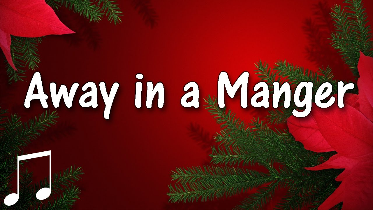 AWAY IN A MANGER Christmas Music Religious Holiday w/Lyrics ...