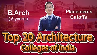 Top 20 Architecture colleges of India | Top B.Arch Colleges Placements, Cutoff & Ranking 2020