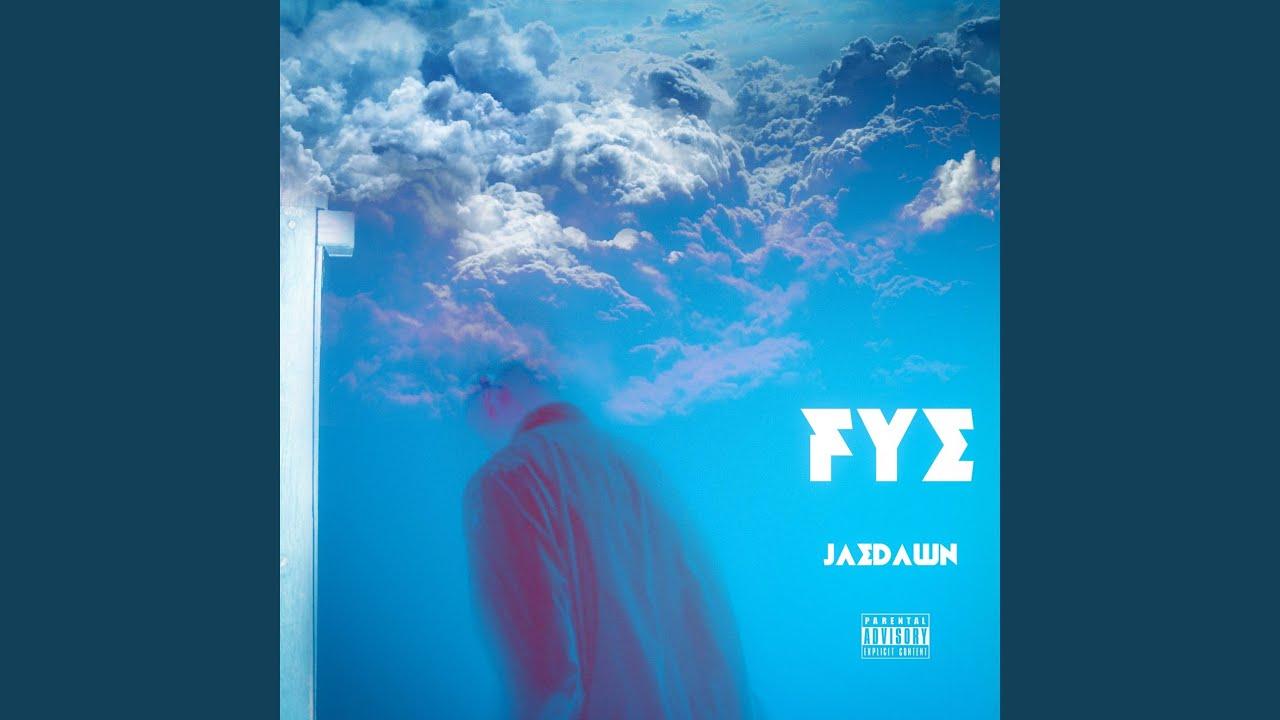 "Jaedawn With His Outstanding Track  ""FYE"""