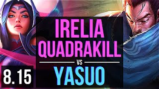 IRELIA vs YASUO (TOP) ~ Quadrakill, KDA 13/1/6, Godlike ~ EUW Diamond ~ Patch 8.15