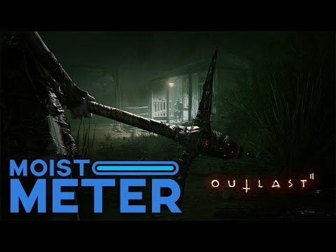 Moist Meter: Outlast 2