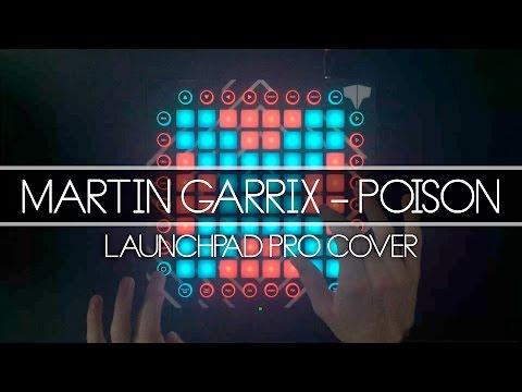 Martin Garrix - Poison  Launchpad Cover