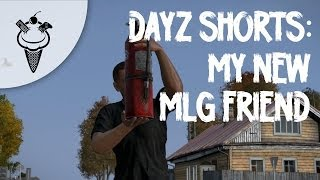 DayZ Shorts: My New MLG Friend Thumbnail