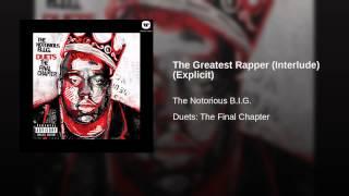 The Greatest Rapper (Interlude) (Explicit)