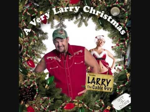 Larry The Cable Guy - Twisted Christmas Carols - YouTube
