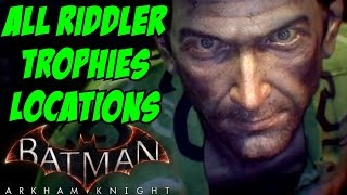 Batman Arkham Knight All Riddler Trophy Locations Guide Achievement Challenges Boss Fight Breakables